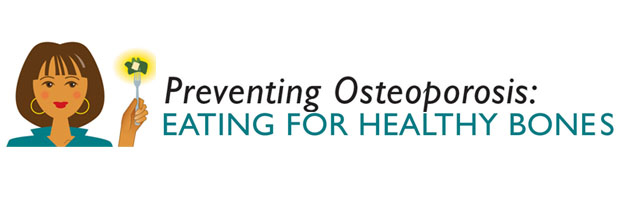 Preventing osteoporosis: eating for healthy bones