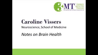 2018 Three Minute Thesis First Place Winner  Caroline Vissers  Notes on Brain Health