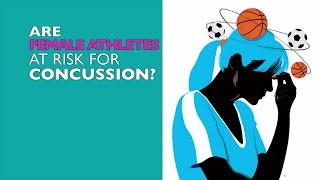 Are Female Athletes at Risk for Concussion