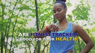 Are Fitness Trackers Good for Your Health