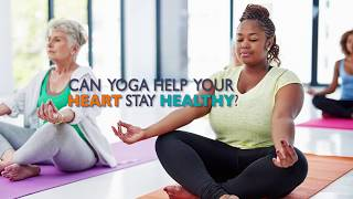 Can Yoga Help Your Heart Stay Healthy