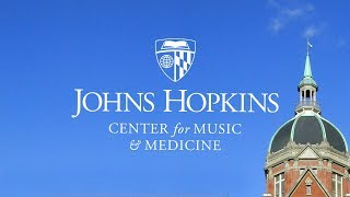 The Healing Power of Music The Johns Hopkins Center for Music and Medicine