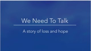 We Need To Talk  A Story of Loss and Hope