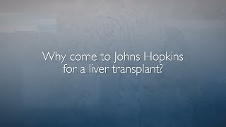 Why Come to Johns Hopkins for a Liver Transplant