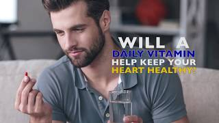Will a Daily Vitamin Help Keep Your Heart Healthy