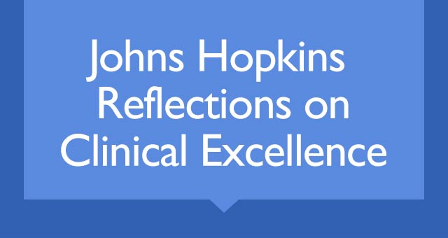 Johns Hopkins Reflections on Clinical Excellence