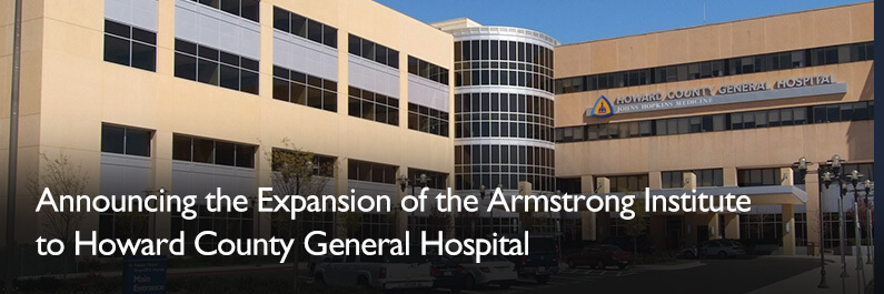Announcing the expansion of the Armstrong Institute to Howard County General Hospital