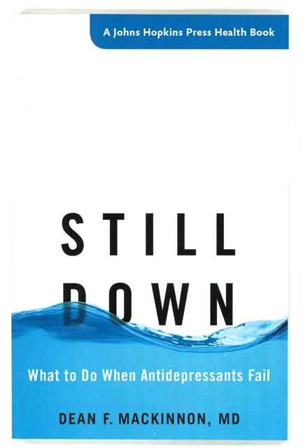 Still Down: What to Do When Antidepressants Fail