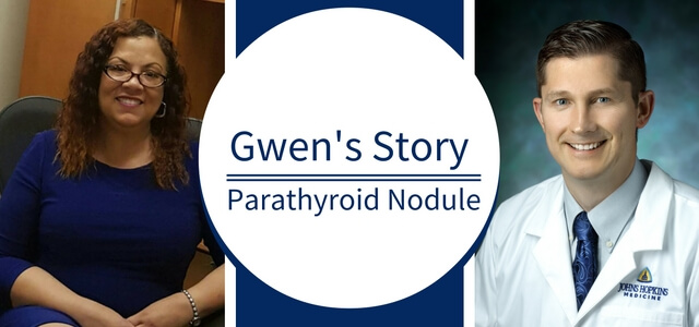 Gwen's Story: Parathyroid Nodule Causing Hyperparathyroidism
