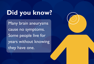Many brain aneurysms cause no symptoms.