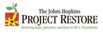The Johns Hopkins Project Restore: Restoring hope, function, and lives to MS and TM patients
