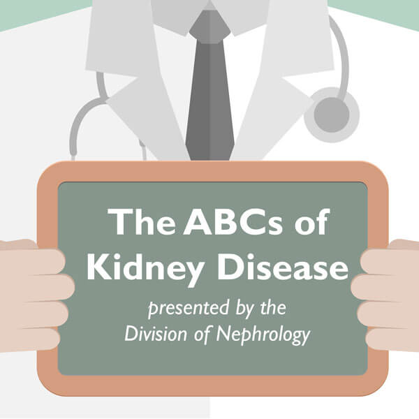 The ABCs of Kidney Disease
