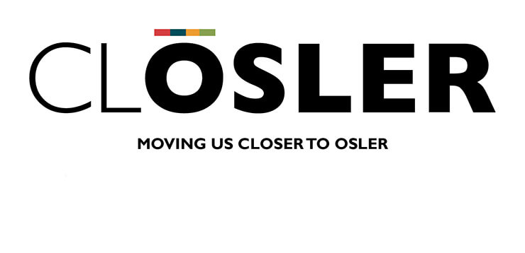 CLOSLER: moving us closer to Osler