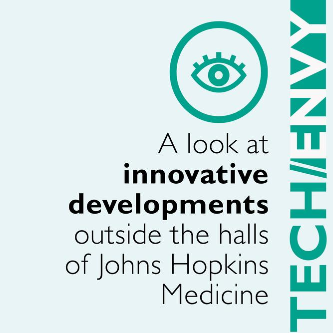 A look at innovative developments outside the halls of Johns Hopkins Medicine.