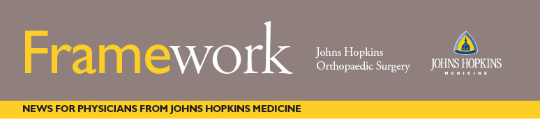 Framework: Johns Hopkins Orthopaedic Surgery - News for Physicians from Johns Hopkins Medicine