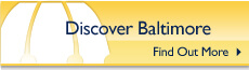 Discover Baltimore - Find Out More