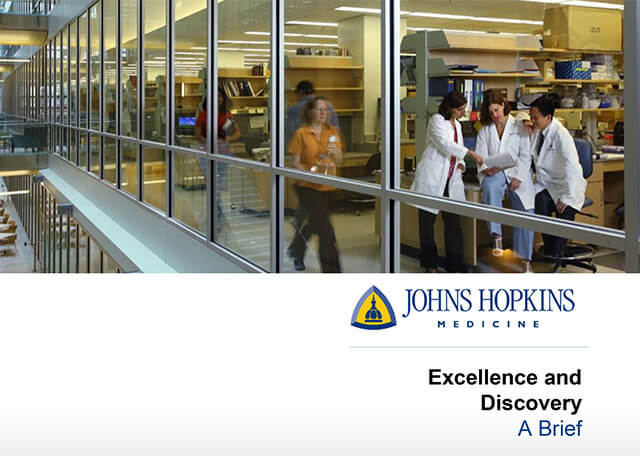 "Learn more about Johns Hopkins Medicine by viewing ""Excellence and Discovery, a brief"""